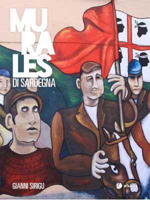 Murales di Sardegna. Ediz. illustrata