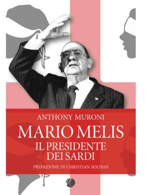 Mario Melis. Il presidente dei sardi