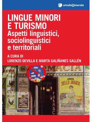 Lingue minori e turismo. Aspetti linguistici, sociolinguistici e territoriali