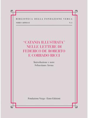 «Catania illustrata» nelle lettere di Federico De Roberto e Corrado Ricci
