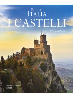 Bella! Italia. I castelli. Ediz. italiana e inglese
