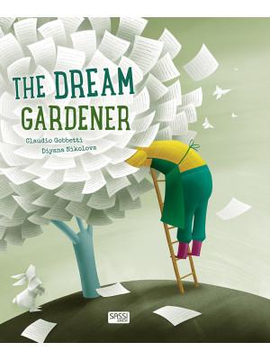 The dream gardener. Ediz. a colori