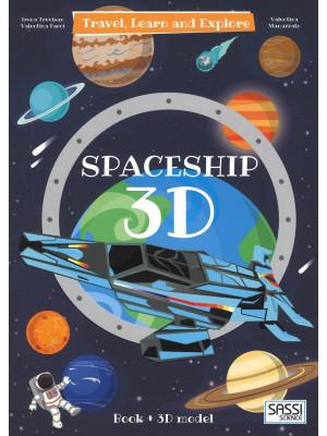 3D spaceship. Travel, learn and explore. Ediz. a colori. Con Giocattolo
