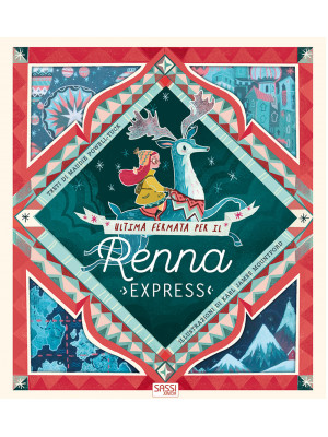 Ultima fermata per il Renna express. Ediz. a colori