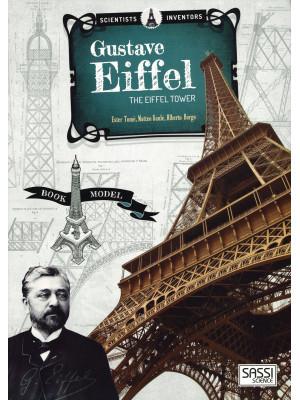 Scientists and inventors. Gustave Eiffel. Eiffel tower. Ediz. a colori. Con gadget
