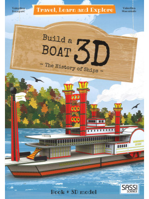 3D boat. The history of ships. Travel, learn and explore. Ediz. illustrata. Con Giocattolo
