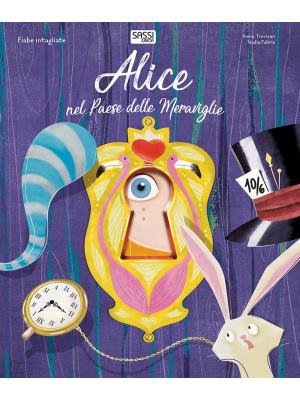 Alice nel paese delle meraviglie. Fiabe intagliate. Ediz. a colori