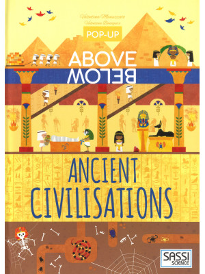 The history of civilization. Pop-up above and below. Ediz. a colori