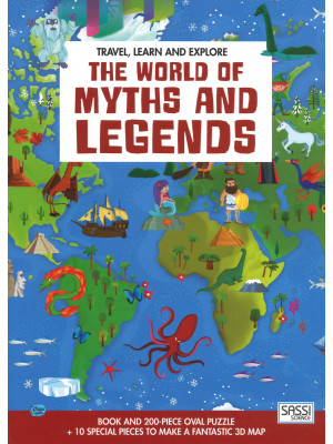 The world of myths and legends. Travel, learn and explore. Ediz. a colori. Con puzzle