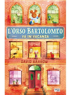L'orso Bartolomeo va in vacanza. Ediz. a colori