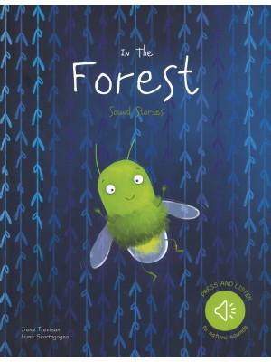 In the forest. Sound stories. Ediz. a colori