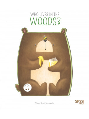 Who lives in the woods? Libro sonoro. Ediz. a colori