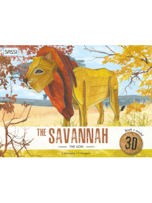The savannah. The lion 3D. Ediz. a colori. Con Giocattolo