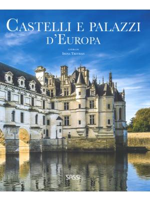 Castelli e palazzi d'Europa. Ediz. illustrata