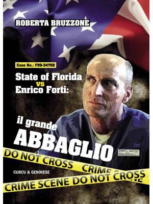 State of Florida vs Enrico Forti. Il grande abbaglio