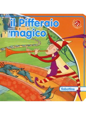 Il pifferaio magico. Ediz. a colori