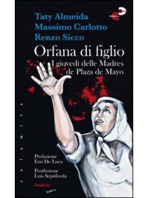 Orfana di figlio. I giovedì delle Madres de Plaza de Mayo