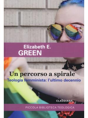 Un percorso a spirale. Teologia femminista: l'ultimo decennio