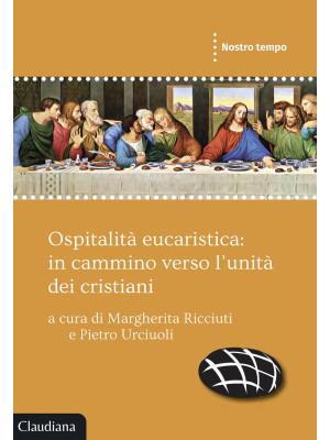 Ospitalità eucaristica: in cammino verso l'unità dei cristiani