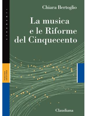 La musica e le Riforme del Cinquecento