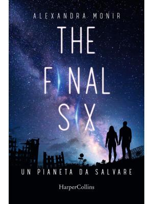 Un pianeta da salvare. The final six