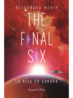 La vita su Europa. The final six. Vol. 2