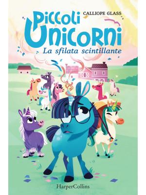 La sfilata scintillante. Piccoli unicorni. Vol. 2