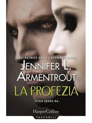 La profezia. Titan series. Vol. 4