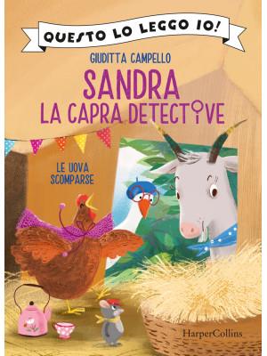 Le uova scomparse. Sandra la capra detective. Questo lo leggo io! Ediz. a colori