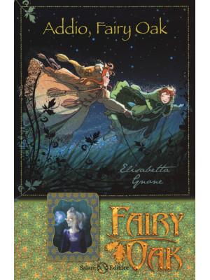 Addio, Fairy Oak. Fairy Oak. Ediz. illustrata