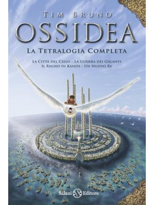 Ossidea: La città del cielo-La guerra dei giganti-Il regno di Kahòs-Un nuovo re