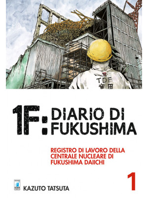 1F:Diario di Fukushima. Vol. 1