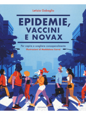 Epidemie, vaccini e Novax. Per capire e scegliere consapevolmente
