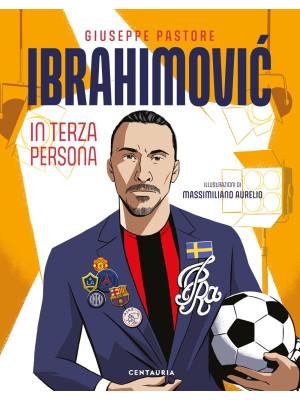 Ibrahimovic. In terza persona