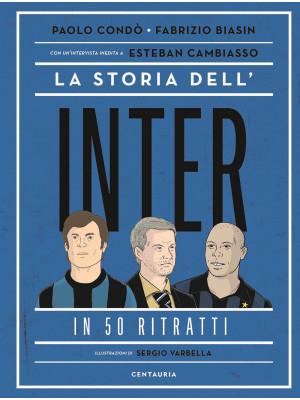 La storia dell'Inter in 50 ritratti