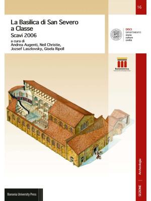 La basilica di San Severo a Classe. Scavi 2006