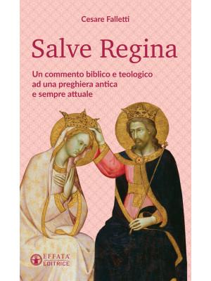 Salve Regina. Un commento biblico e teologico ad una preghiera antica e sempre attuale