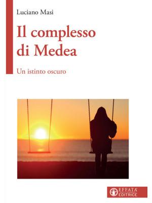 Il complesso di Medea. Un istinto oscuro