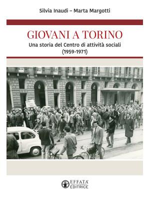 Giovani a Torino. Una storia del Centro di attività sociali (1959-1971)