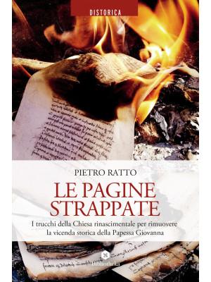 Le pagine strappate. I trucchi della Chiesa rinascimentale per rimuovere la vicenda storica della Papessa Giovanna