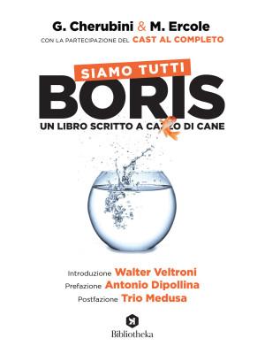 Siamo tutti Boris. Un libro scritto a cazzo di cane