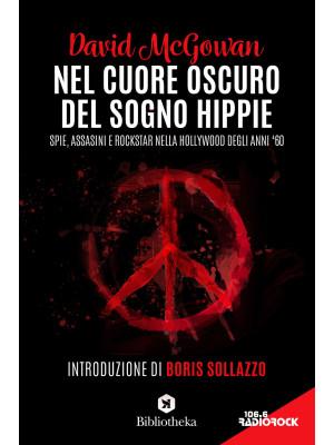 Nel cuore oscuro del sogno hippie. Spie, assassini e rockstar nella Hollywood degli anni '60