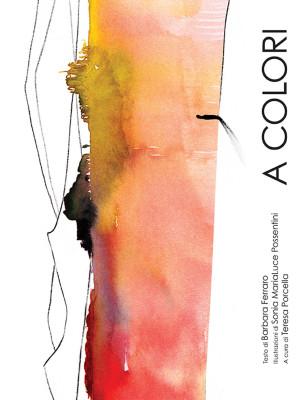 A colori. Ediz. illustrata