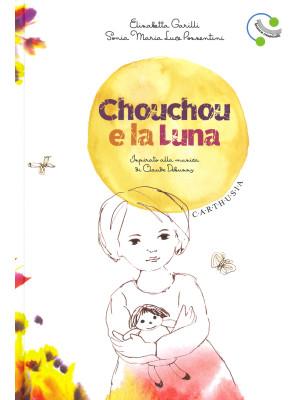 Chouchou e la luna. Ediz. a colori