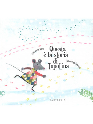 Questa è la storia di TopoLina. Ediz. a colori
