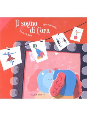 Il sogno di Cora. Ediz. illustrata