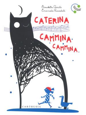 Caterina cammina cammina. Ediz. a colori