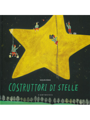 Costruttori di stelle. Ediz. a colori