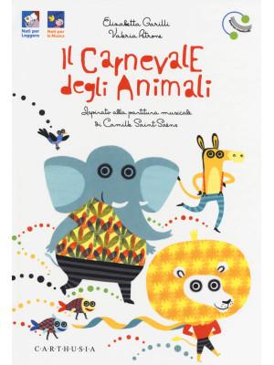 Il carnevale degli animali ispirato alla partitura musicale di Camille Saint-Saëns. Ediz. a colori