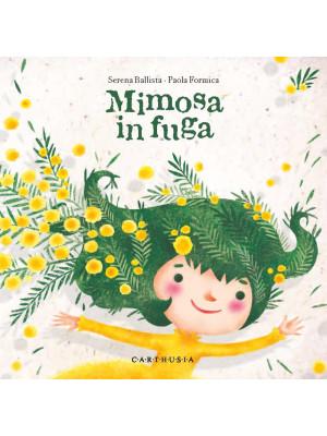 Mimosa in fuga. Ediz. a colori
